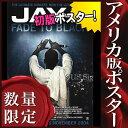 ショッピングブラック 【映画ポスター】ジェイ・Z フェイド・トゥ・ブラック (JAY-Z グッズ/Fade to Black) /片面