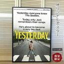 ショッピングダニ 【映画ポスター】 イエスタデイ Yesterday ダニー・ボイル /おしゃれ インテリア アート フレームなし /ADV-両面 オリジナルポスター