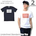 サタデーズニューヨークシティ【SATURDAYS NEW YORK CITY】M21829PT16 Underlined Standard Box S/S Tee 半袖 Tシャツ ロゴ シンプル メンズ ホワイト ネイビー WHITE NAVY 人気