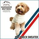 ドッグウェア 犬の服 ニット セーター タートルネック モックネック 中型犬 大型犬 秋 冬 MANDARINE BROTHERS/Mockneck Sweater(XL〜XXL)