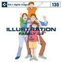 【訳あり】DAJ 130 ILLUSTRATION FAMILY 03 CD-ROM素材集 メール便可 あす楽 ロイヤリティ フリー cd-rom画像 cd-rom写真 写真 写真素材 素材