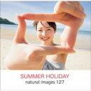 最大P33.5倍【あす楽】naturalimages Vol.127 SUMMER HOLIDAY CD-ROM素材集 送料無料 ロイヤリティ フリー cd-rom画像 cd-rom写真 写真 写真素材 素材
