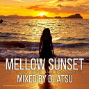 DJ ATSU / Mellow Sunset -So Sweet R&B and Reggae Mix-【 超・癒し系R&B・レゲエMIX! 】【 MIX CD 】