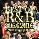 【2016年〜2015年R&Bベスト!!】DJ DASK / THE BEST OF R&B 2015 to 2016[DKCD-231]