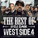 藝人名: D - DJ DASK / THE BEST OF WESTSIDE VOL. 4【 超大人気ウエッサイベスト!!! 】【 MIX CD 】
