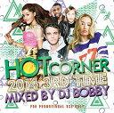艺人名: B - DJ BOBBY / HOT CORNER 2014 -3rd TIME-【大人気クラブヒットソングMIX!!!】 【MIXCD】