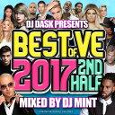 Artist Name: M - 【大人気新譜MIX 2017年下半期ベスト盤!】 DJ Mint / DJ DASK PRESENTS BEST OF VE 2017 2nd Half [BVECD-08]