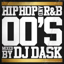 【00年代HIPHOP,R&Bベスト!!】DJ DASK / HIPHOP and R&B 00'S【MIXCD】