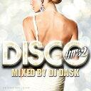 【名曲ディスコヒッツMIX!!!】DJ DASK / DISCO HITS 2[DKCD-233]