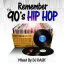 藝人名: D - 【ベストオブ90's HIP HOP CLASSICS!!】 DJ DASK / REMEMBER THE 90's HIP HOP [DKCD-246]
