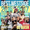 艺人名: D - 【2017年&2016年WEST SIDEベスト】DJ DASK / THE BEST OF WESTSIDE 2016 to 2017 [DKCD-250]
