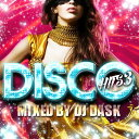 【名曲ディスコヒッツMIX!!!】DJ DASK / DISCO HITS 3[DKCD-258]