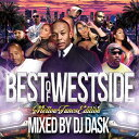 艺人名: D - 【激甘メロウウエッサイベスト!!!】 DJ DASK / THE BEST OF WESTSIDE Vol. 7 -MELLOW TUNES EDITION- [DKCD-266]