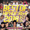 Artist Name: D - 【2018年上半期HIP HOP AND R&Bベスト!! 】 DJ DASK / THE BEST OF HIP HOP AND R&B 2018 1st HALF [DKCD-286]