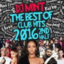 藝人名: M - 【2016年下半期クラブヒッツベストMIX!!!】 DJ Mint / THE BEST OF CLUB HITS 2016 2nd Half [DMTCD-33]