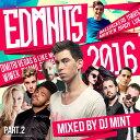 Artist Name: M - 【2016年超最新EDMヒットMIX】DJ Mint / EDMHITS 2016 PT.2 [EDHCD-04]