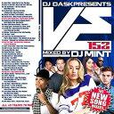 艺人名: M - 【最新!最速!!新譜MIX!!】DJ Mint / DJ DASK Presents VE152【MIXCD】