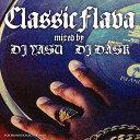 Artist Name: Y - DJ YASU & DJ DASK / CLASSIC FLAVA【 MIXCD 】【 超名曲MIX!! 】