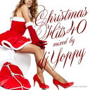 DJ YOPPY / CHRISTMAS HITS 40【永久保存版‼クリスマスソングMIX!】【MIXCD】