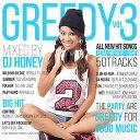 Artist Name: H - DJ HONEY / GREEDY Vol.3【 MIXCD 】【激アゲパーティーMIX!! 】