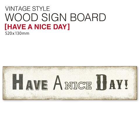 ウッド サイン ボード 「HAVE A NICE DAY」 看板 プレート SPICE スパイス DRDG5050 雑貨 壁面 アート ガジェット 店舗用