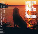 MELLOW BEATS, SPIRITS & WISDOM