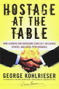 【中古】Hostage at the Table: How Leaders Can Overcome Conflict, Influence Others, and Raise Performance (J-B Warren Bennis Series)【中古】 align=