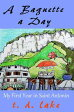 A Baguette a Day: My First Year in Saint Antonin-【電子書籍】