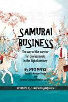 SamuraiBusiness:TheWayoftheWarriorforProfessionalsintheDigitalCentury