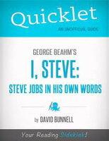 QuickletOnGeorgeBeahm'sI,Steve:SteveJobsInHisOwnWords