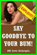 Say Goodbye to My Bum!-【電子書籍】