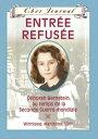 Cher journal: Entr?e refus?eD?borah Bernstein au temps de la Seconde Guerre mondiale - Winnipeg, Manitoba, 1941-【電子書籍】