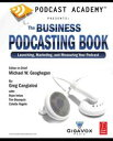 Podcast Academy: The Business Podcasting Book: Lau