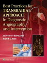 Best Practices for Transradial Approach in Diagnostic Angiography and Intervention-【電子書籍】
