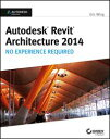 Autodesk Revit Architecture 2014No Experience Required Autodesk Official Press -【電子書籍】