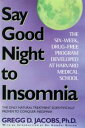 Say Good Night to InsomniaThe Six-Week, Drug-Free Program Developed At Harvard Medical School-【電子書籍】
