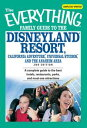 Everything Family Guide to the Disneyland Resort, California Adventure, Universal Studios, and the Anaheim Area: A complete guide to the best hotels, restaurants, parks, and must-see attractionsA complete guide to the best -【電子書籍】