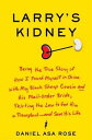Larry's KidneyBeing the True Story of How I Found ...
