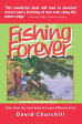 Fishing ForeverTales from the river bank of a very different kind!-【電子書籍】