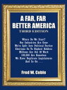 A Far, Far Better AmericaWhere Do We Start? Our In