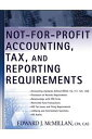 Not-for-Profit Accounting, Tax, and Reporting Requirements-【電子書籍】