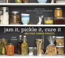 Jam It, Pickle It, Cure ItAnd Other Cooking Projec