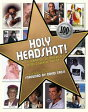Holy Headshot!A Celebration of America's Undiscovered Talent-【電子書籍】