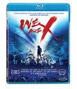 WE ARE X アメリカ版Blu-ray X JAPANの封印された歴史を描くハリウッドのドキュメ