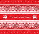 クリスマスCD The Jazz Christmas - ザ・ジャズ・クリスマス