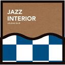 カフェ CD 試聴 Jazz Interior   Helsinki Blue - ジャズ・インテリア   ヘルシンキ・ブルー
