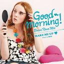 メドレー 試聴 CD Good Morning    Bossa Nova Mix Make Me Up - グッドモーニング   ボサノヴァ ミックス メイク ミー アップ