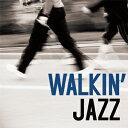 楽天5.1AIRSHOP【CD】Walkin' Jazz - ウォーキン・ジャズ / 散歩 ウォーキング ジョギング CD 音楽 JAZZ 【メール便(ゆうパケット)送料無料】