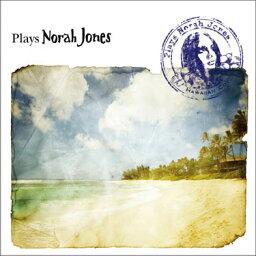 CD 試聴 Plays Norah Jones / Hawaiian cover - プレイズ・<strong>ノラ・ジョーンズ</strong> / ハワイアンカバー