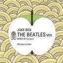 CD Juke Box The Beatles Mix   ジュークボックス ザ・ビートルズ ミックス
